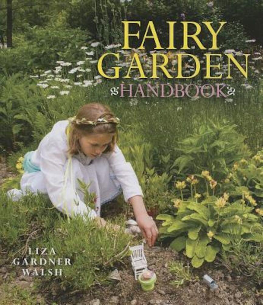 Fairy Garden Handbook, Hardcover