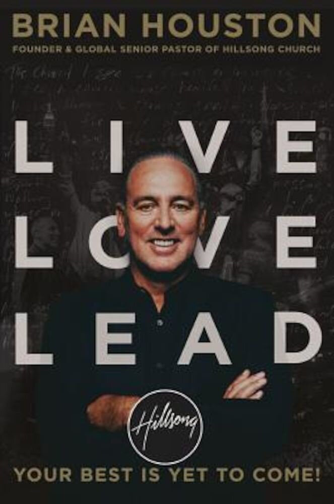 Live Love Lead: Your Best Is Yet to Come!, Paperback