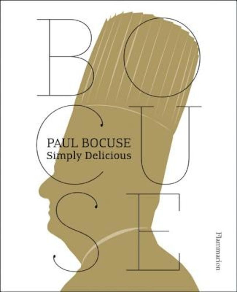 Paul Bocuse: Simply Delicious, Paperback