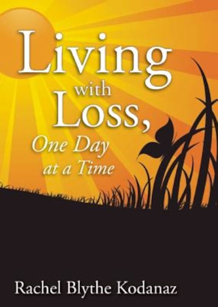 Living with Loss, One Day at a Time, Paperback