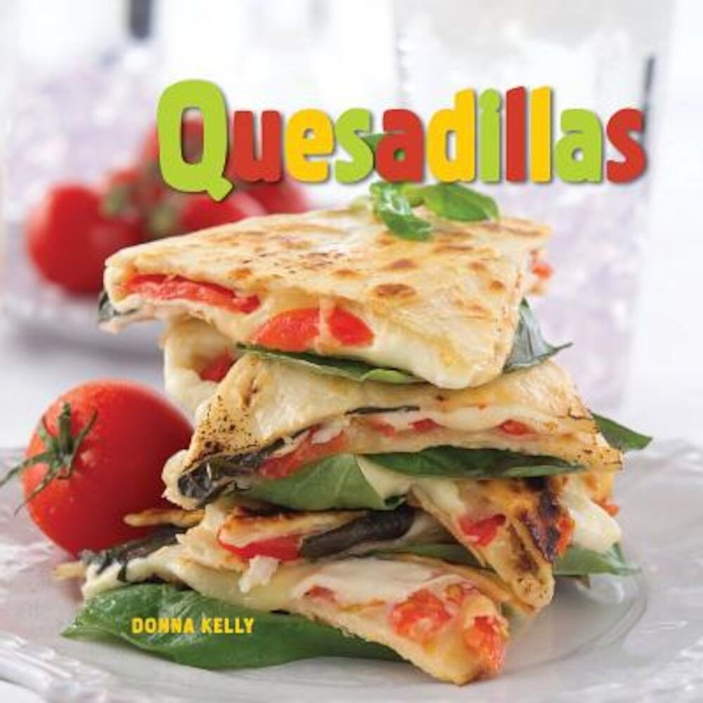 Quesadillas, Hardcover