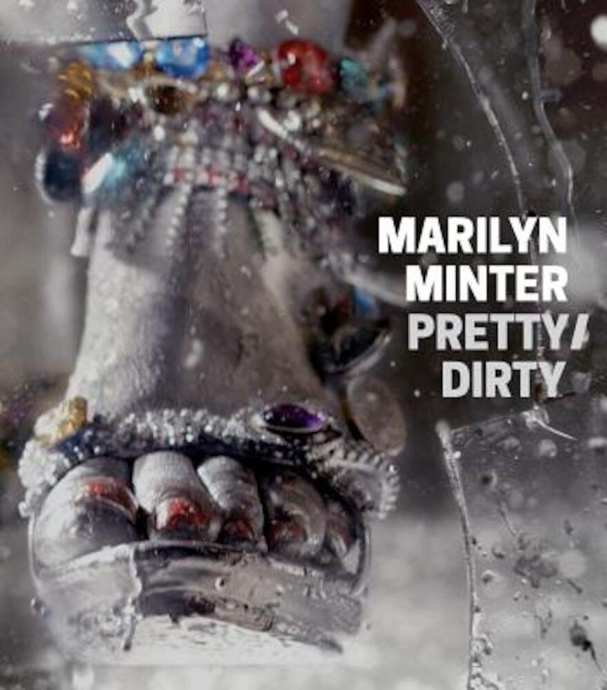 Marilyn Minter: Pretty/Dirty, Hardcover