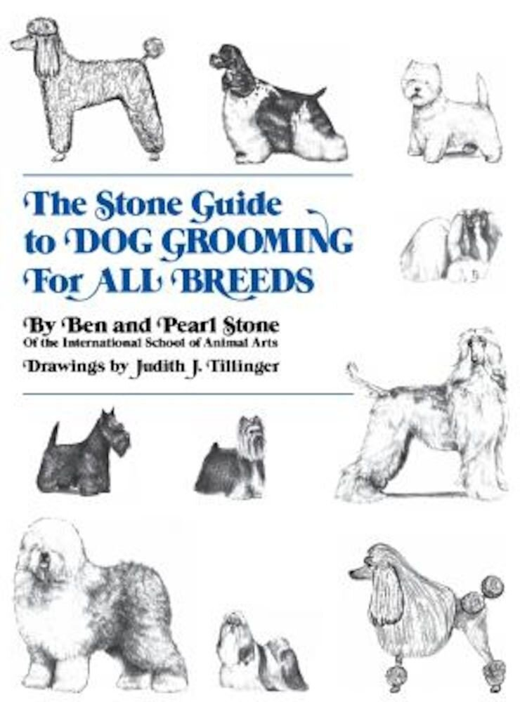 The Stone Guide to Dog Grooming for All Breeds, Hardcover
