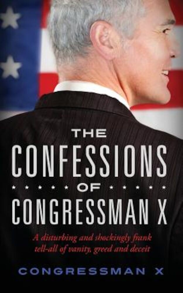 The Confessions of Congressman X, Paperback
