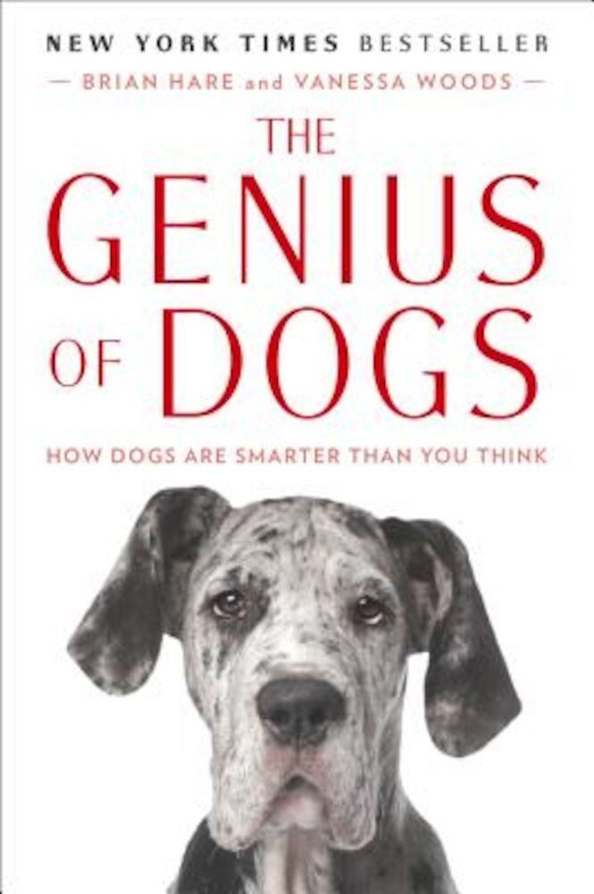 The Genius of Dogs: How Dogs Are Smarter Than You Think, Paperback