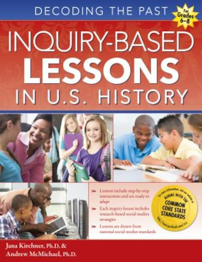 Inquiry-Based Lessons in U.S. History: Decoding the Past, Paperback