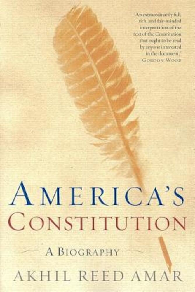 America's Constitution: A Biography, Paperback