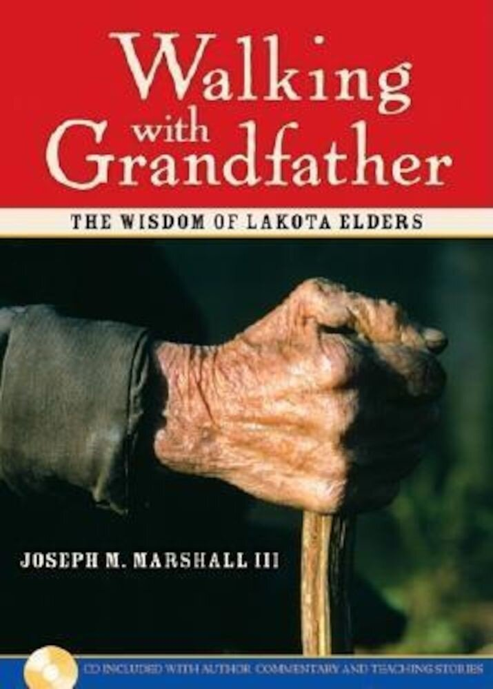 Walking with Grandfather: The Wisdom of Lakota Elders [With CD], Hardcover