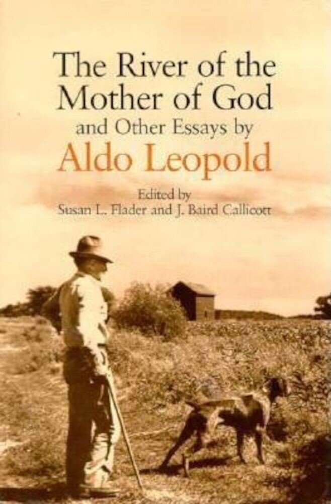 The River of the Mother of God: And Other Essays by Aldo Leopold, Paperback