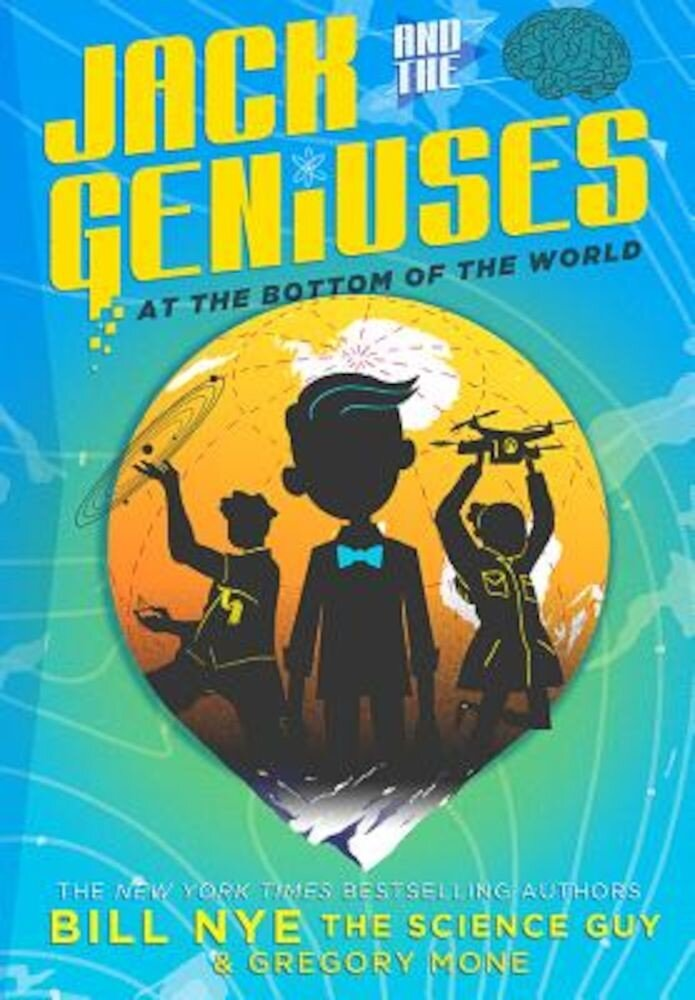 Jack and the Geniuses: At the Bottom of the World, Hardcover