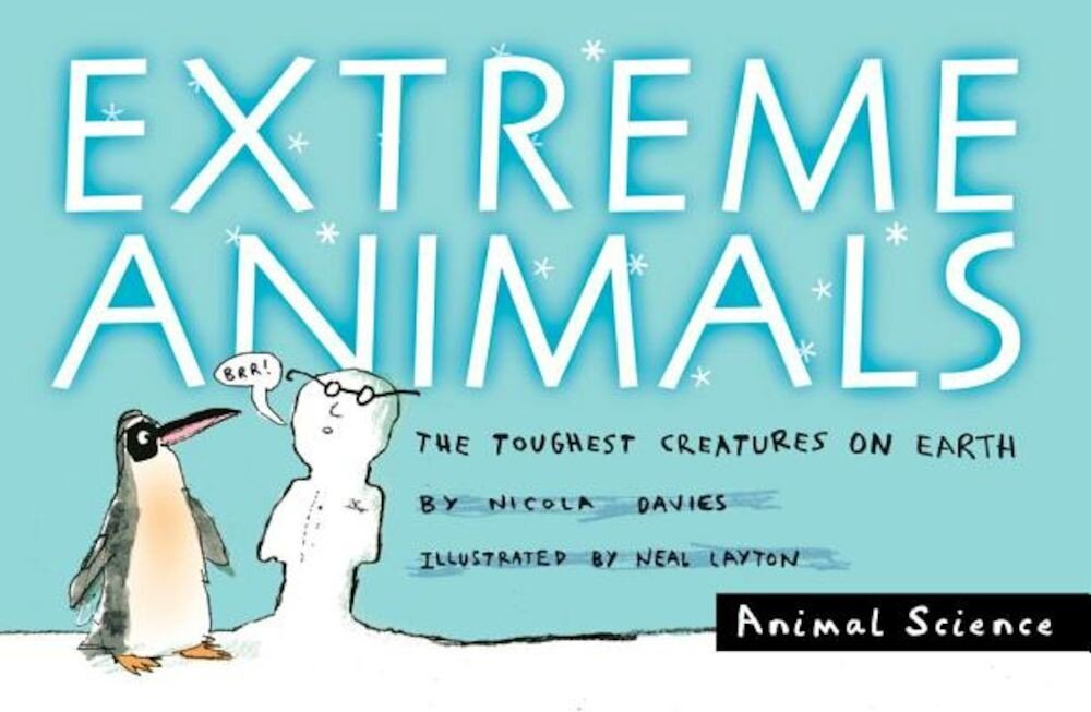 Extreme Animals: The Toughest Creatures on Earth, Paperback