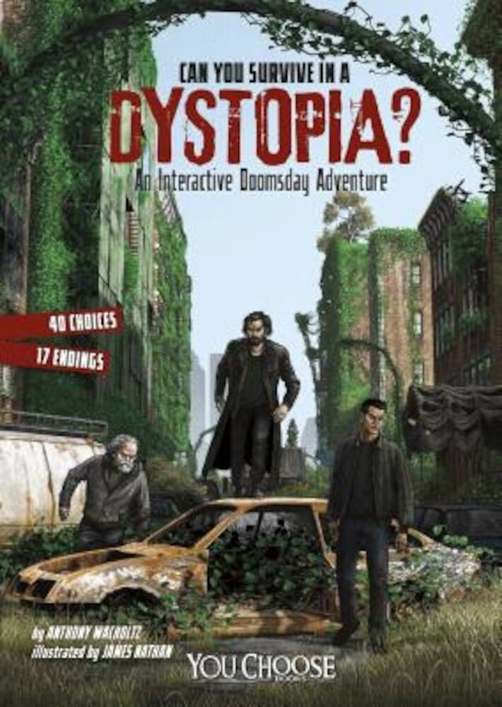 Can You Survive in a Dystopia?: An Interactive Doomsday Adventure, Paperback
