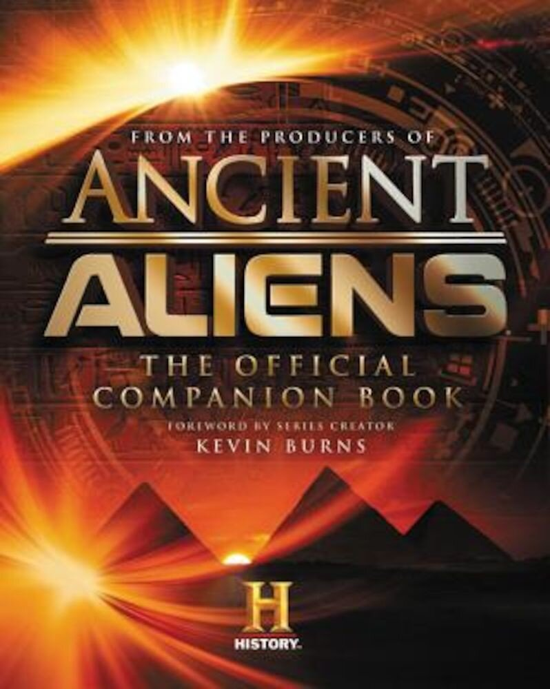 Ancient Aliens: The Official Companion Book, Hardcover