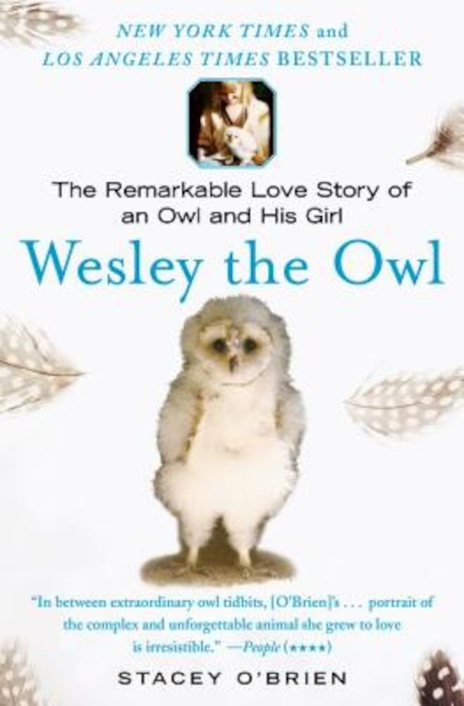 Wesley the Owl: The Remarkable Love Story of an Owl and His Girl, Paperback