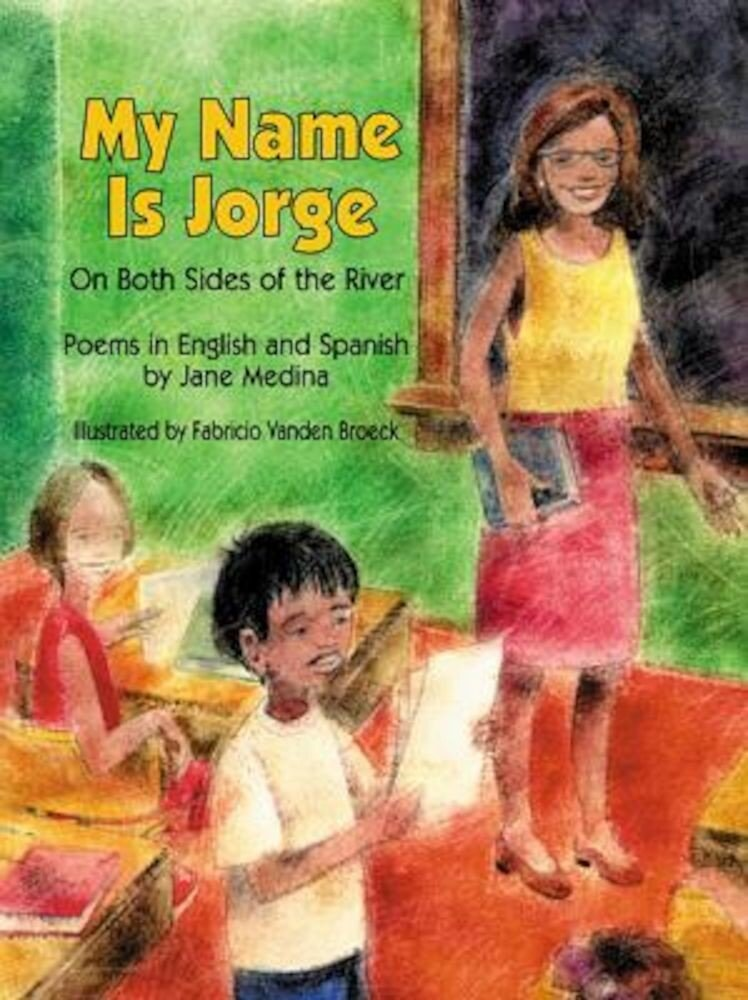 My Name Is Jorge: On Both Sides of the River, Paperback