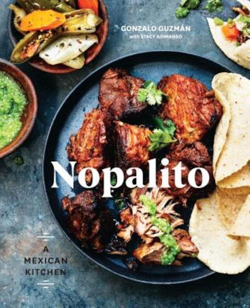 Nopalito: A Mexican Kitchen, Hardcover