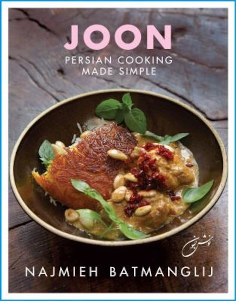 Joon: Persian Cooking Made Simple, Hardcover
