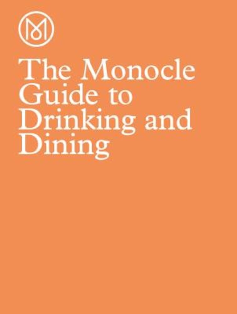 The Monocle Guide to Drinking and Dining, Hardcover