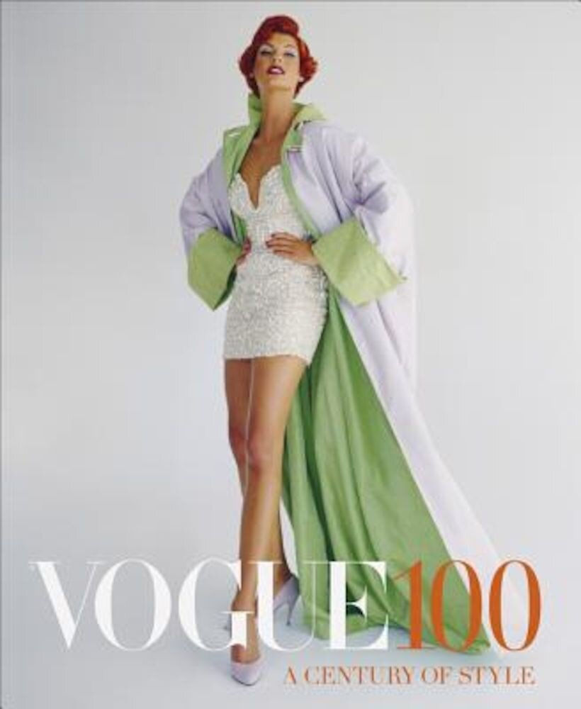 Vogue 100: A Century of Style, Hardcover