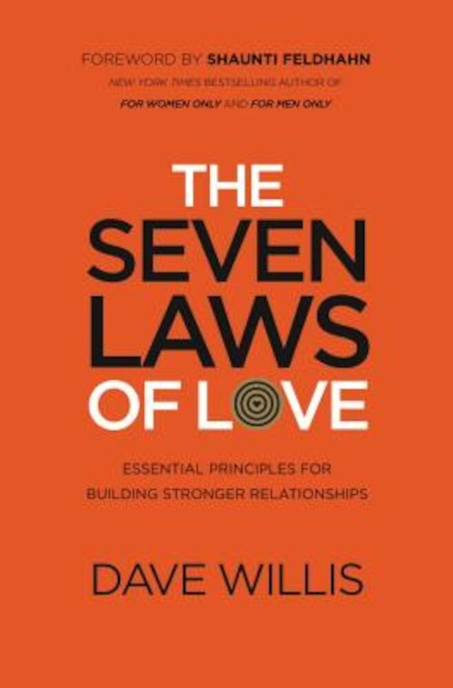 The Seven Laws of Love: Essential Principles for Building Stronger Relationships, Paperback