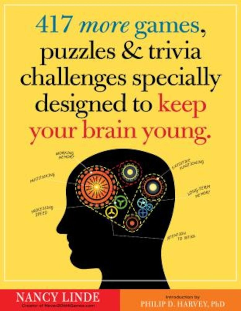 417 More Games, Puzzles & Trivia Challenges Specially Designed to Keep Your Brain Young, Paperback