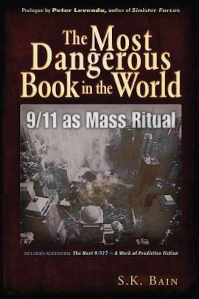The Most Dangerous Book in the World: 9/11 as Mass Ritual, Paperback