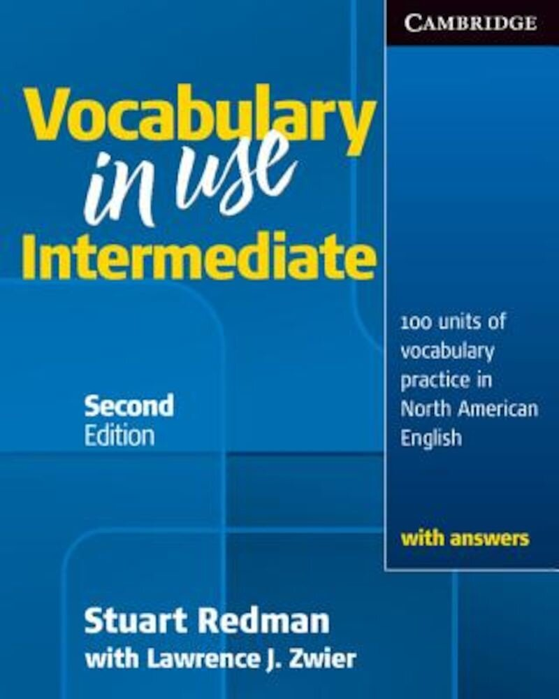 Vocabulary in Use Intermediate: 100 Units of Vocabulary Practice in North American English, Paperback