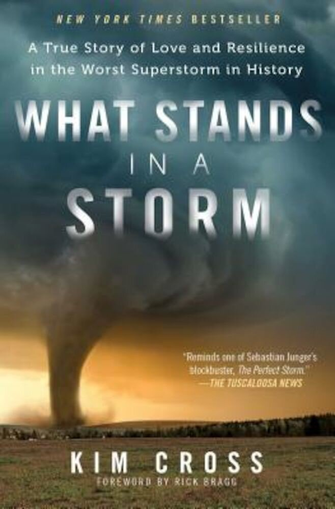 What Stands in a Storm: A True Story of Love and Resilience in the Worst Superstorm in History, Paperback
