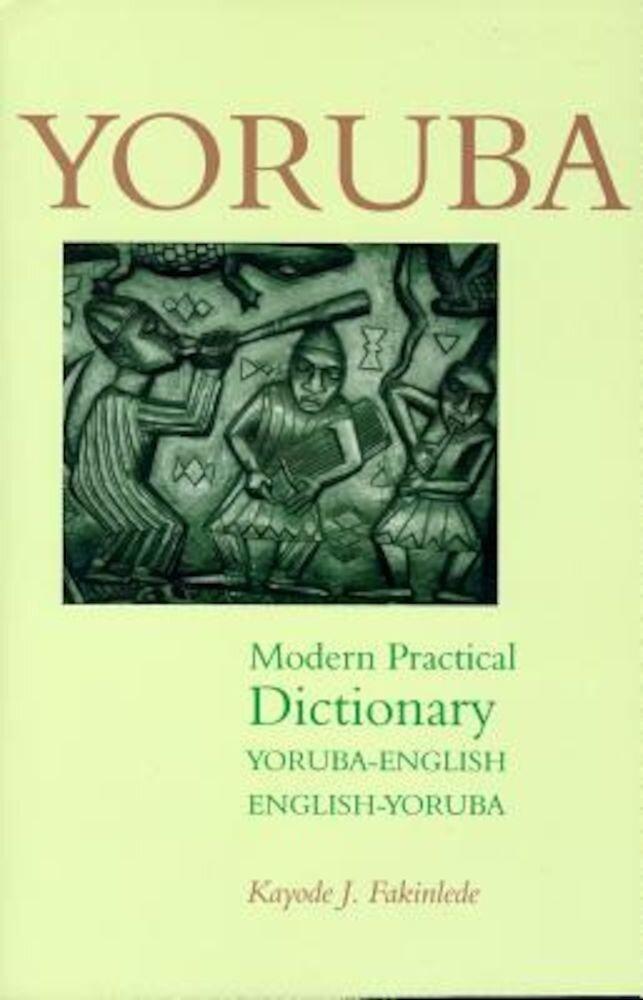 Yoruba-English/English-Yoruba Modern Practical Dictionary, Paperback