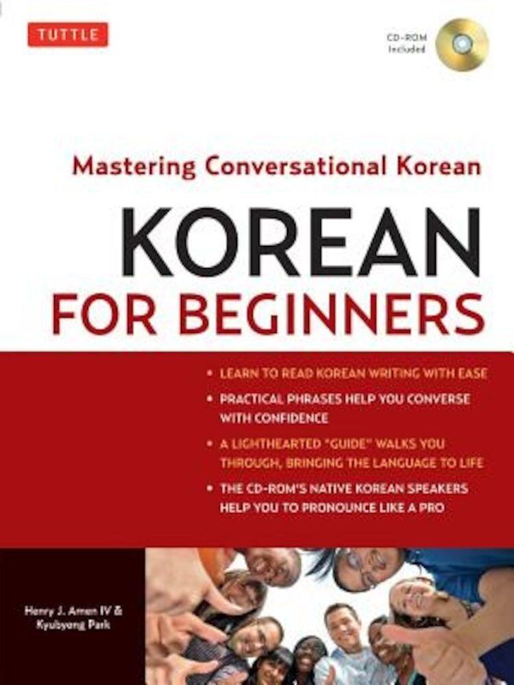 Korean for Beginners: Mastering Conversational Korean [With CDROM], Paperback