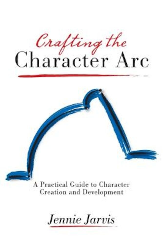 Crafting the Character ARC, Paperback