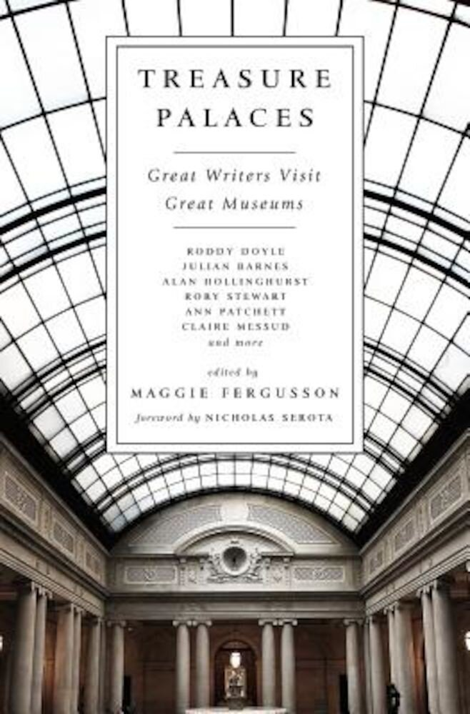 Treasure Palaces: Great Writers Visit Great Museums, Paperback