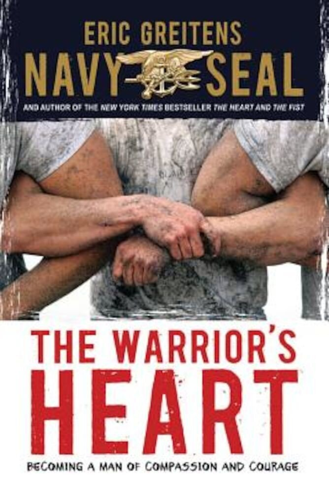 The Warrior's Heart: Becoming a Man of Compassion and Courage, Paperback