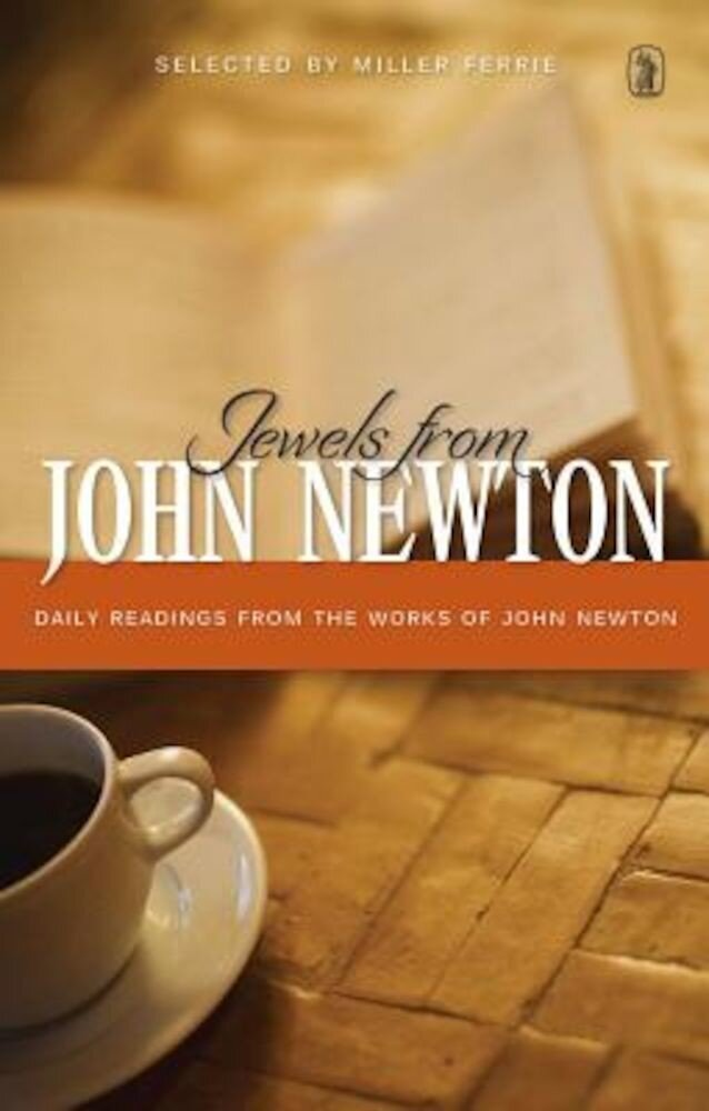 Jewels from John Newton: Daily Readings from the Works of John Newton, Hardcover