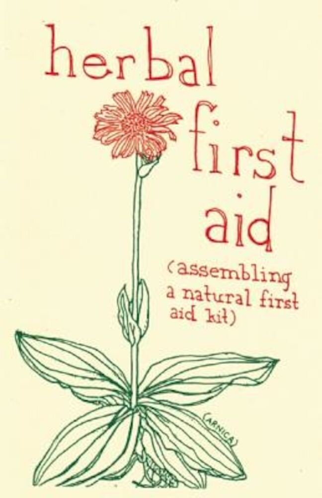 Herbal First Aid: Assembling a Natural First Aid Kit, Paperback