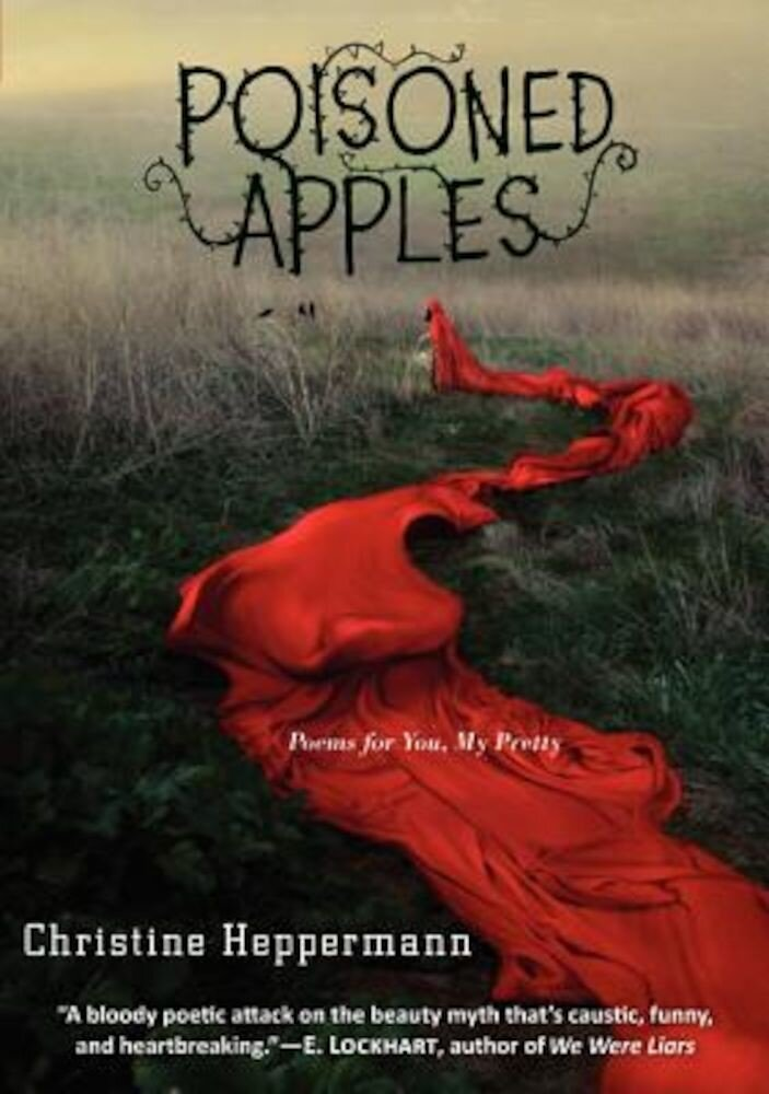 Poisoned Apples: Poems for You, My Pretty, Hardcover