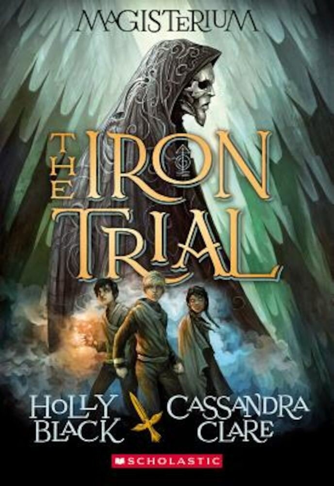 The Iron Trial (Magisterium #1), Paperback