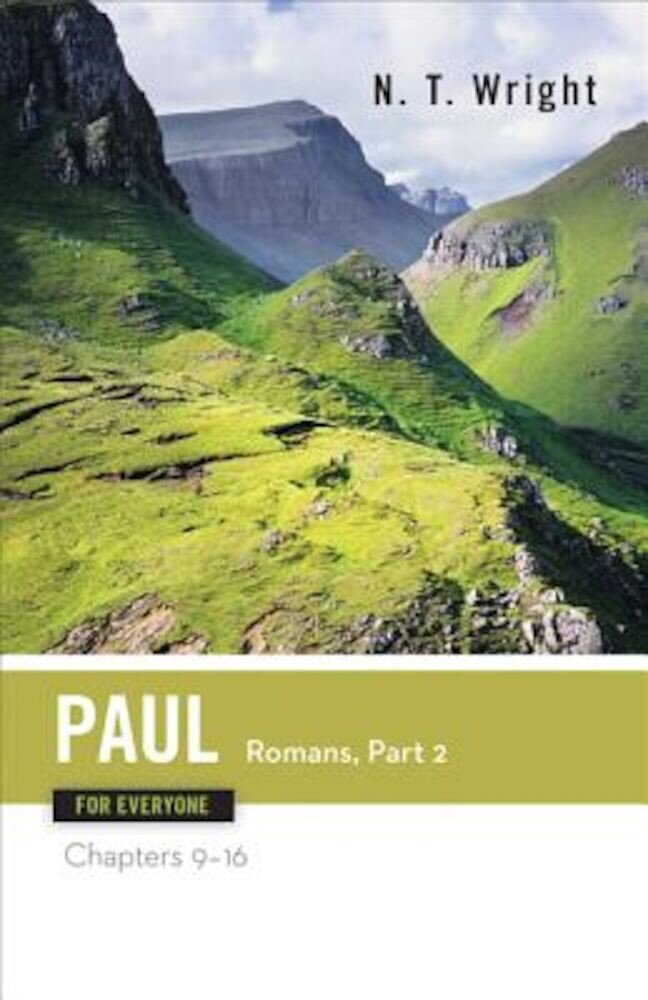 Paul for Everyone Romans: Part Two Chapters 9-16, Paperback