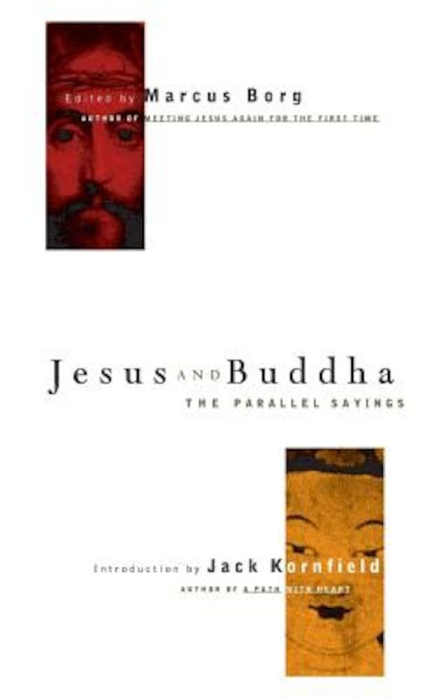 Jesus and Buddha: The Parallel Sayings, Paperback