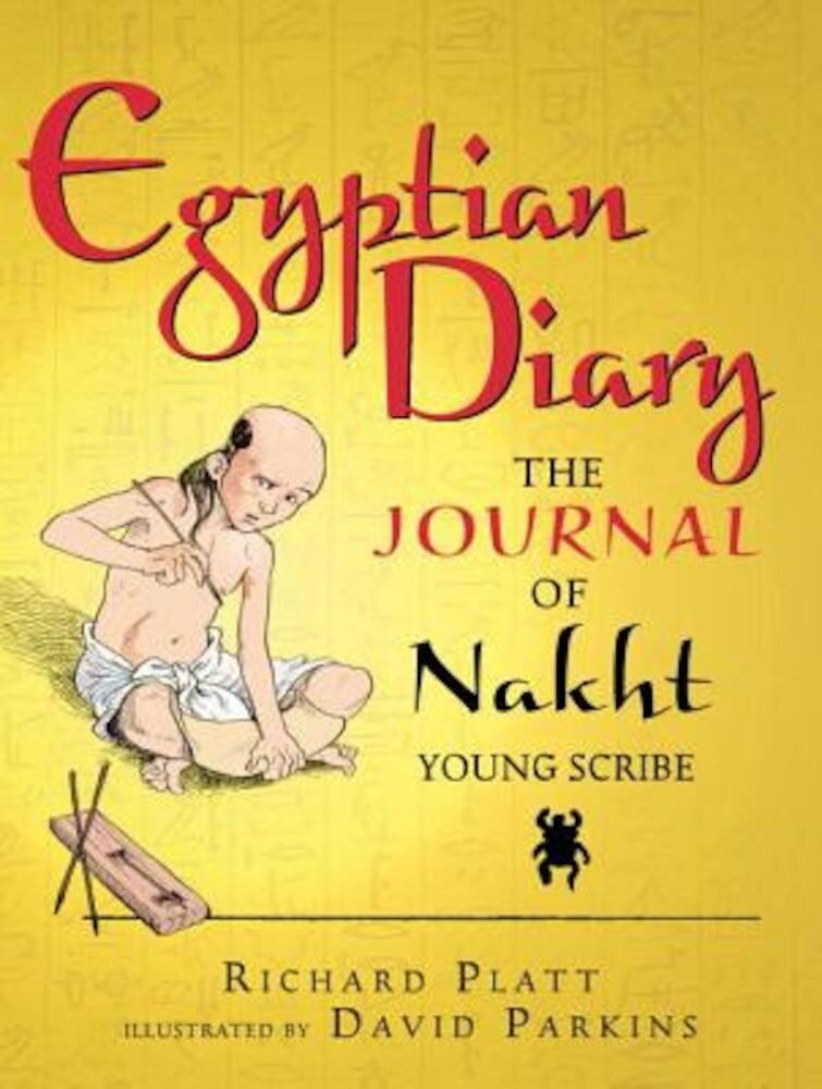Egyptian Diary: The Journal of Nakht, Young Scribe, Paperback