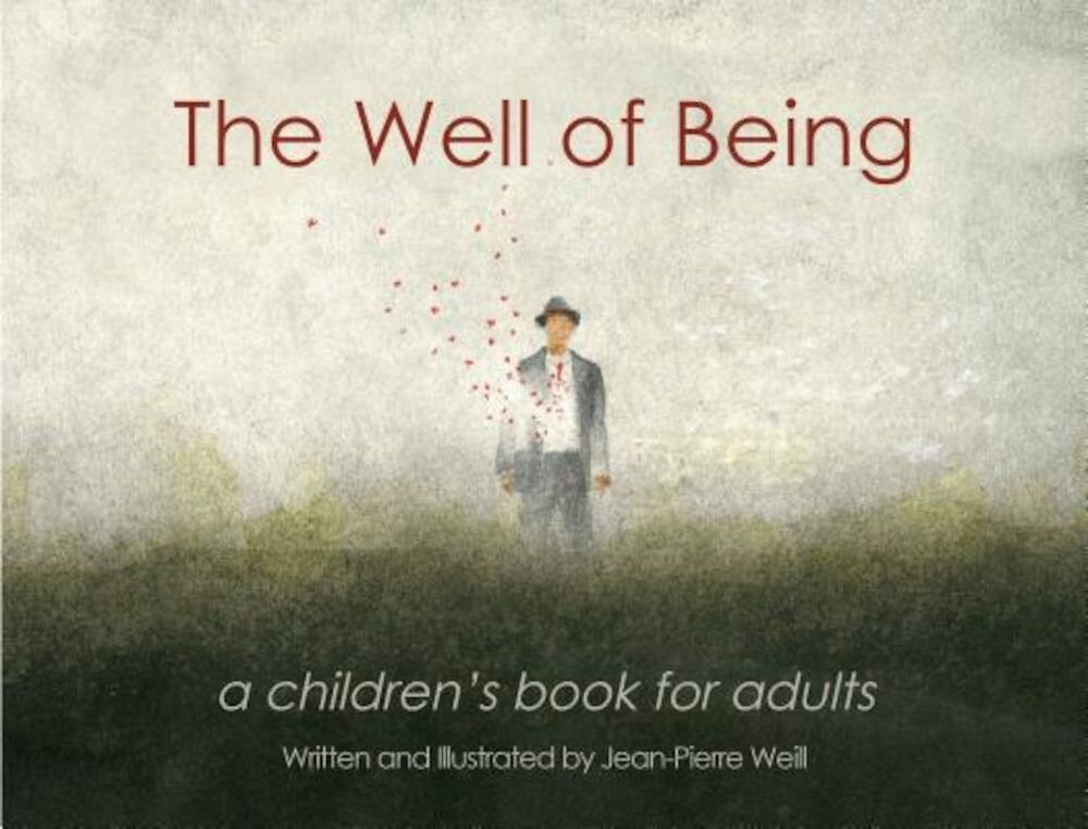 The Well of Being: A Children's Book for Adults, Hardcover