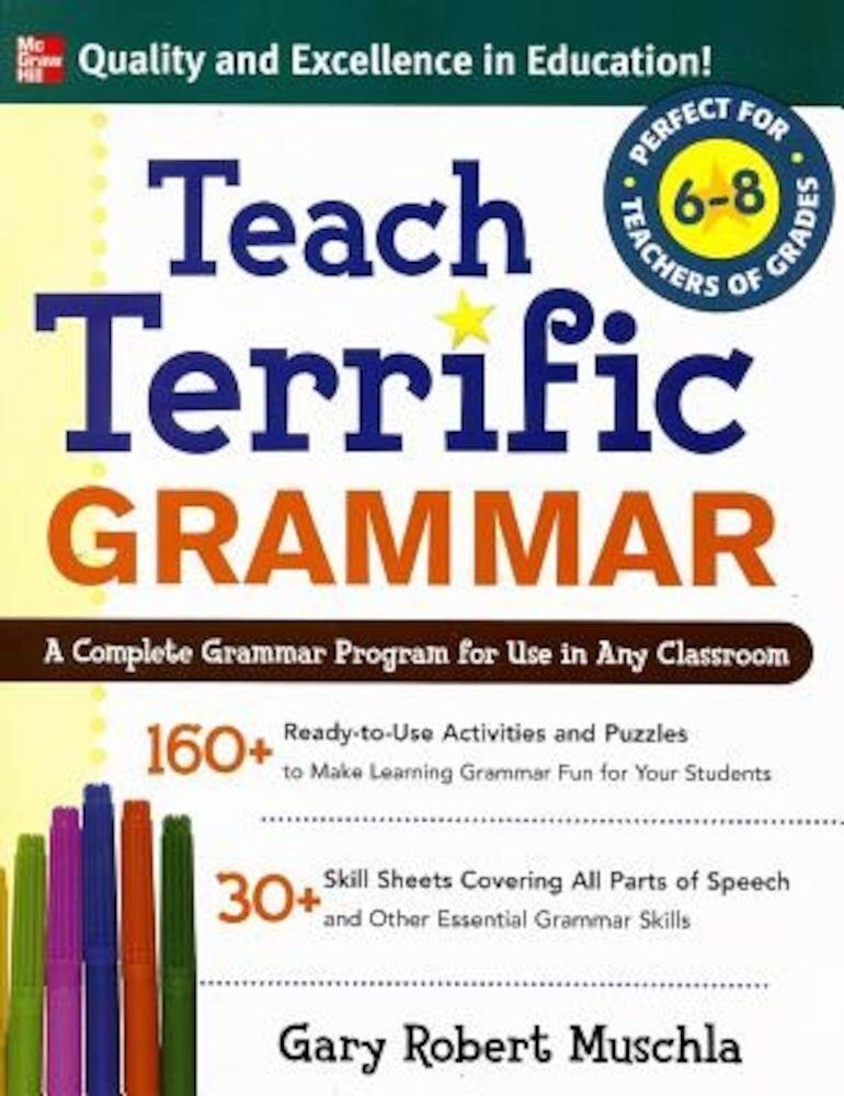 Teach Terrific Grammar, Grades 6-8, Paperback