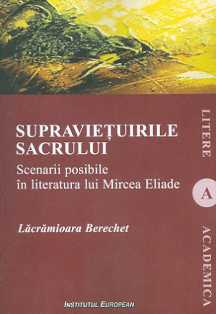 Coperta Carte Supravietuirea sacrului- Scenarii posibile in literatura lui Mircea Eliade