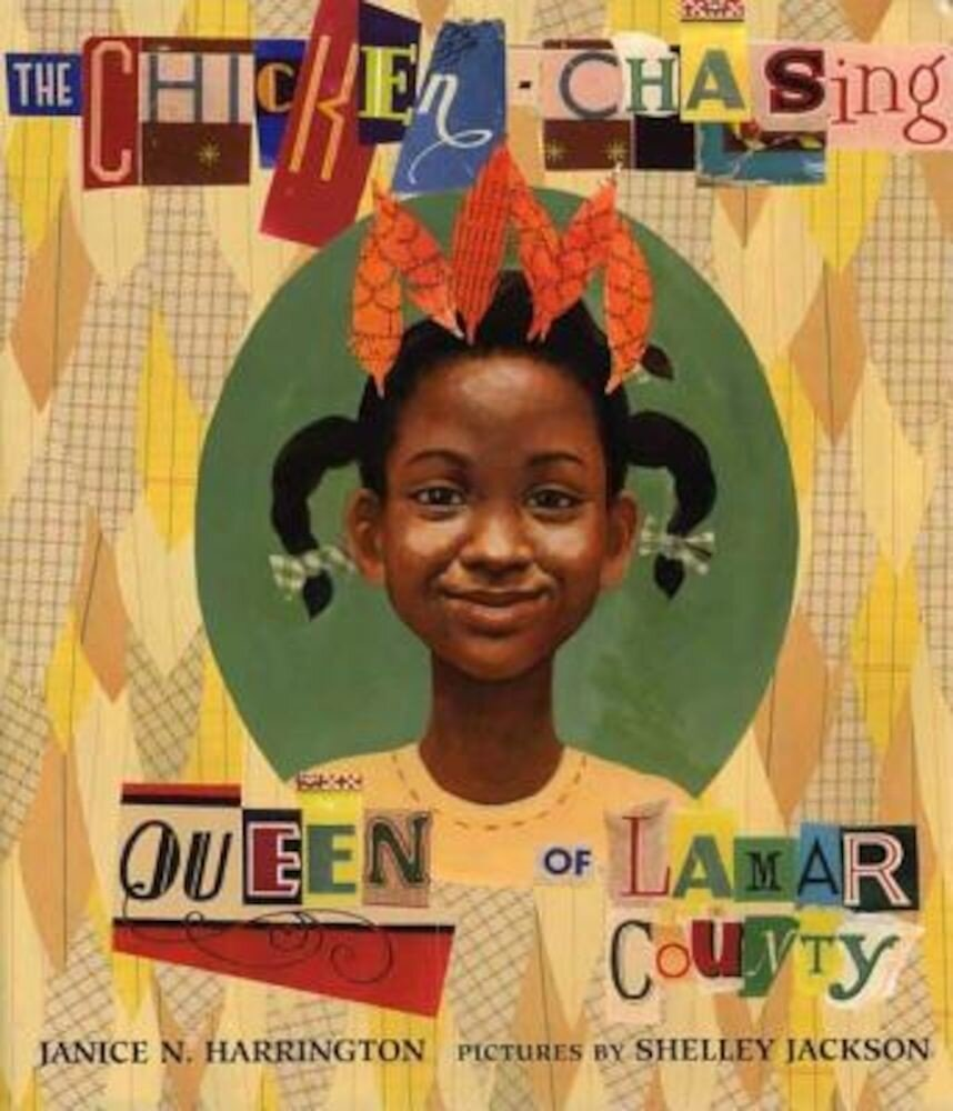 The Chicken-Chasing Queen of Lamar County, Hardcover