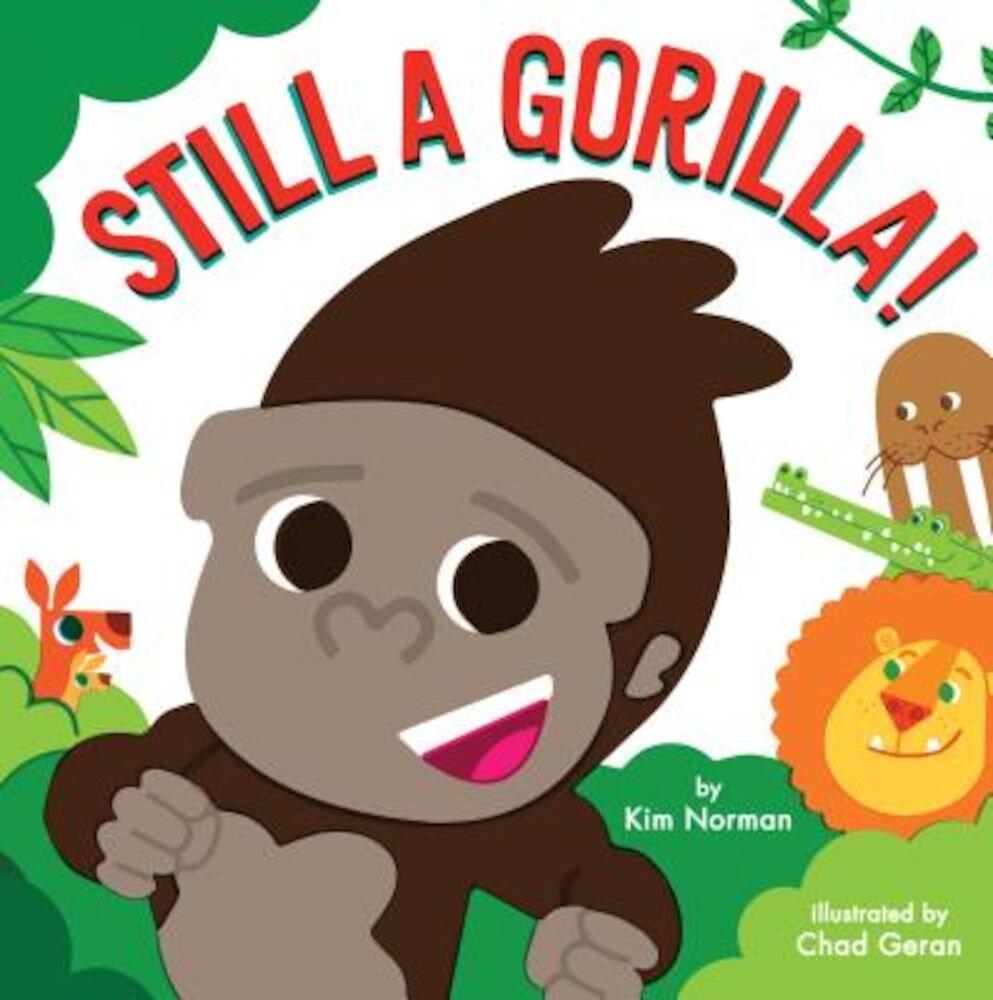 Still a Gorilla!, Hardcover