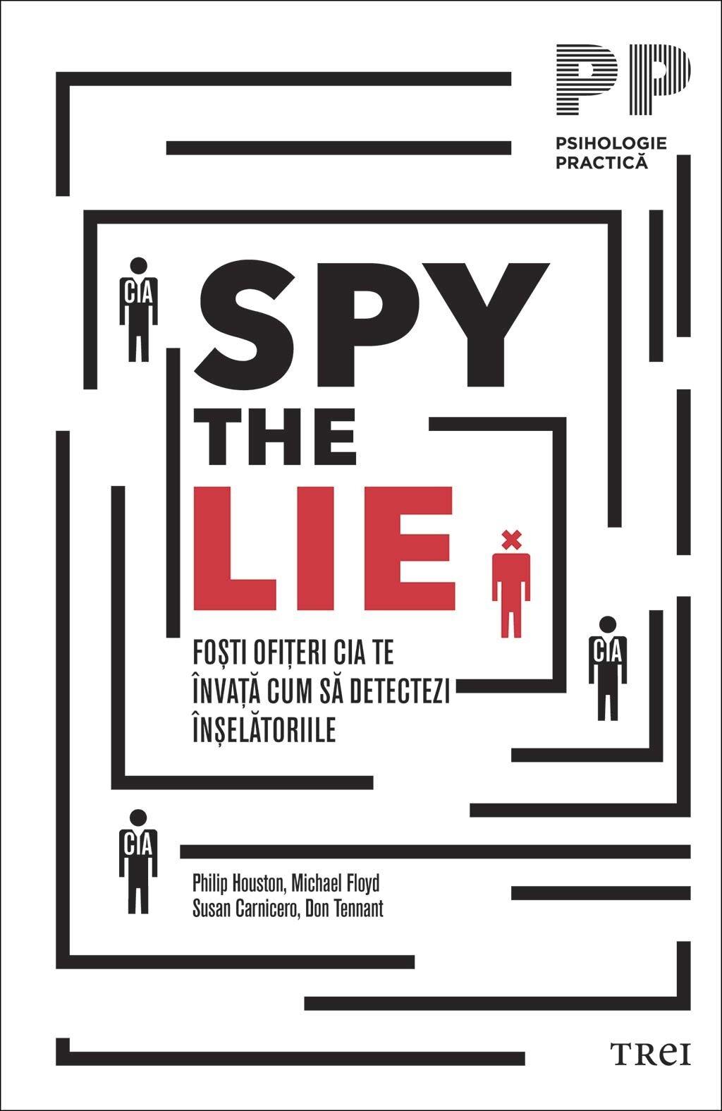 Spy the Lie. Fosti ofiteri CIA te invata cum sa detectezi inselatoriile PDF (Download eBook)