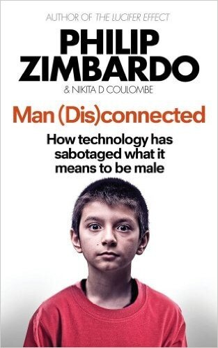 Man (Dis)Connected: How Technology Has Sabotaged What it Means to be Male