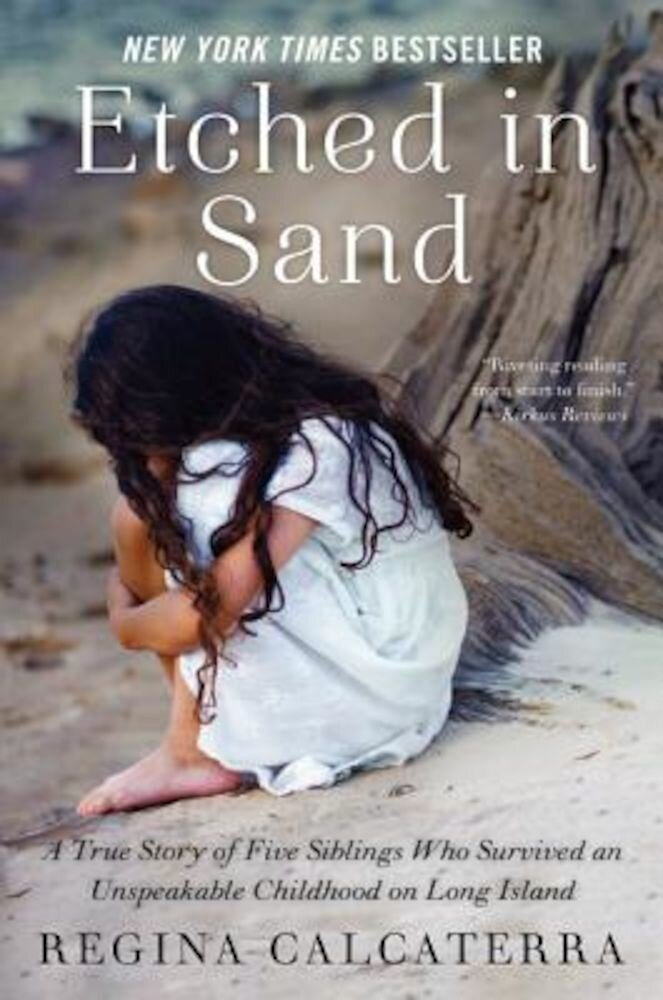 Etched in Sand: A True Story of Five Siblings Who Survived an Unspeakable Childhood on Long Island, Paperback