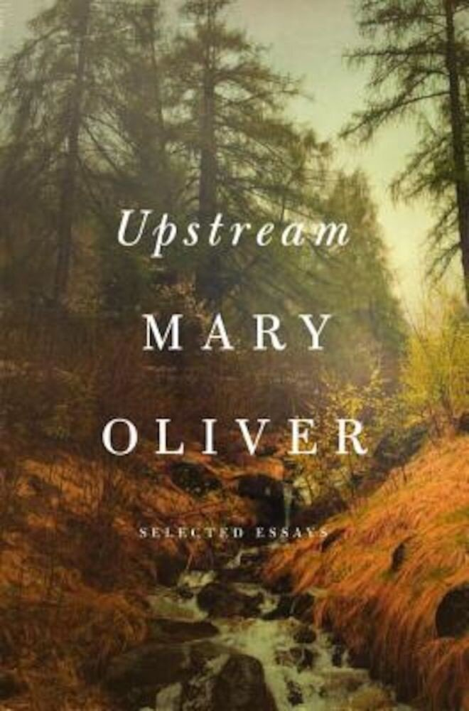 Upstream: Selected Essays, Hardcover
