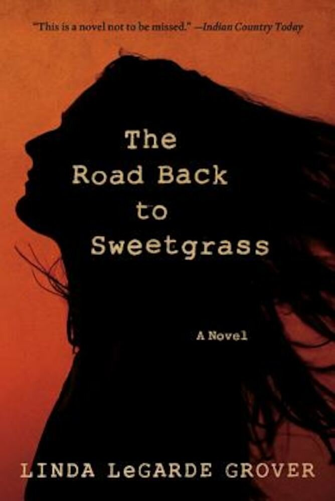 The Road Back to Sweetgrass, Paperback